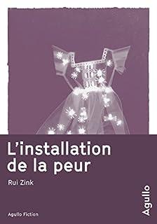 L'installation de la peur, Zink, Rui