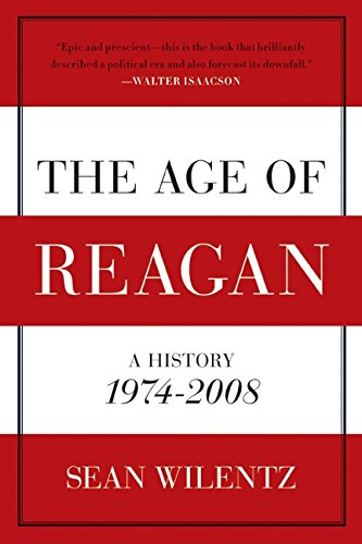 The Age of Reagan: A History, 1974-2008 (American History)
