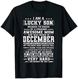 [Featured] I'm Lucky Son Because I'm Raised By December Mom in ALL styles | Size S - 5XL