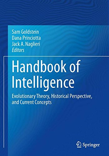 Handbook of Intelligence: Evolutionary Theory, Historical Perspective, and Current Concepts