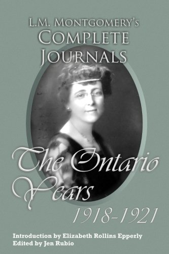 Complete Journals - L.M. Montgomery's Complete Journals: The Ontario Years: 1918-1921