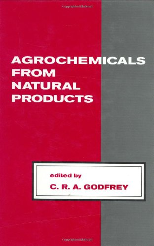 Agrochemicals from Natural Products (Books in Soils, Plants, and the Environment)