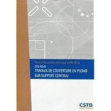 DTU 40.46 Travaux de couverture en plomb sur support continu. Nouvelle formule