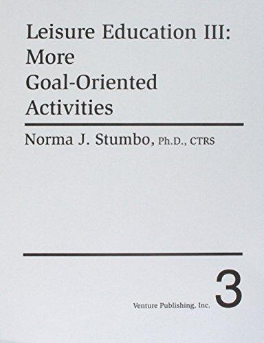 Leisure Education III: More Goal-Oriented Activities