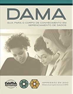 Dama dmbok 2nd edition data management body of knowledge livros the dama guide to the data management body of knowledge dama dmbok portuguese fandeluxe Image collections