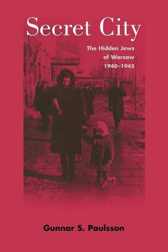 Secret City: The Hidden Jews of Warsaw, 1940-1945
