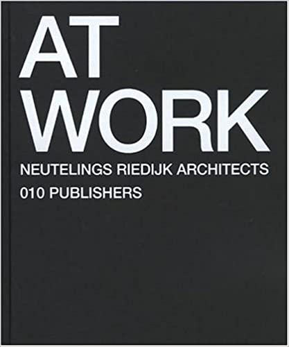 Read At Work: Neutelings Riedijk Architecten, 1994-2004 PDF