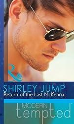 Return of the Last McKenna (Mills & Boon Modern Tempted) (The McKenna Brothers - Book 3)