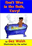 Don't Wee in the Bath Terry: Potty Poems with a Capital P