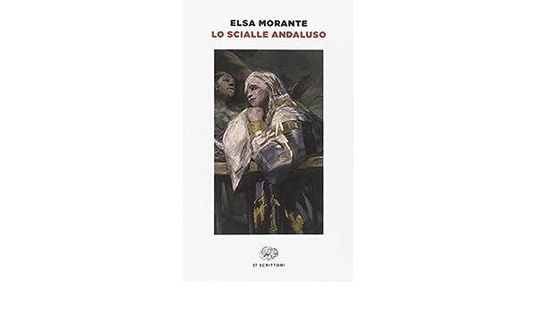 selezione più recente più foto ufficiale più votato Lo scialle andaluso: Elsa Morante: 9788806227616: Amazon.com ...