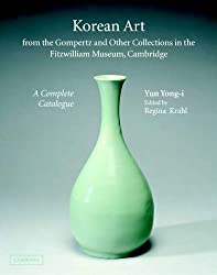 Korean Art from the Gompertz and Other Collections in the Fitzwilliam Museum: A Complete Catalogue (Fitzwilliam Museum Publications)