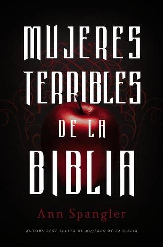 Mujeres terribles de la Biblia (Spanish Edition)