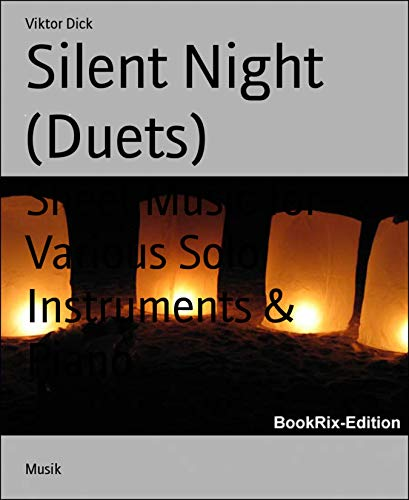 Silent Night (Duets): Sheet Music for Various Solo Instruments & Piano (Christmas Trumpet Duet Flute)