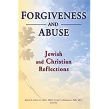 Forgiveness And Abuse: Jewish And Christian Reflections: Jewish and Christian Reflectios