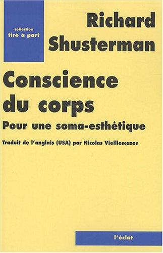 Conscience du corps : Pour une soma-esthétique Richard Shusterman