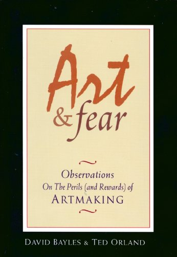 - Art & Fear: Observations on the Perils (and Rewards) of Artmaking