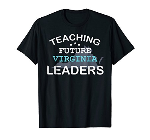 Teaching Future Virgina Leaders T Shirt Back To School