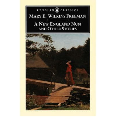 A New-England Nun, and Other Stories