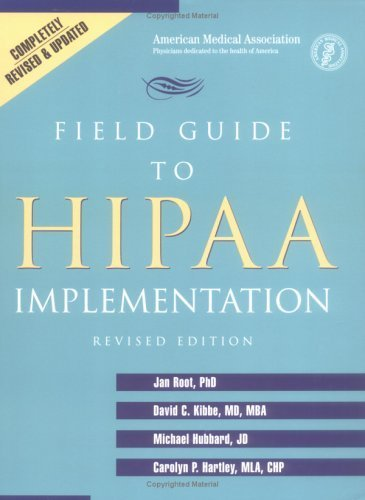 Field Guide to Hipaa Implementation Revised edition by Root, Jan, Kibbe, David C., Hubbard, Michael, Hartley, Carol (2003) Paperback