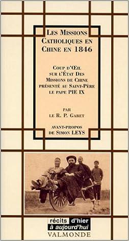 Lire un Les Missions catholiques en Chine en 1846. Coup d'oeil sur l'état des missions de Chine présenté au Saint-Père le Pape Pie IX epub, pdf
