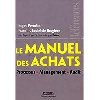 Le manuel des achats: Processus - Management - Audit