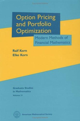 Option Pricing and Portfolio Optimization: Modern Methods of Financial Mathematics (Graduate Studies in Mathematics)