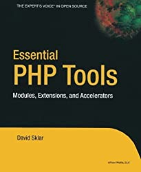 Essential PHP Tools: Modules, Extensions, and Accelerators by David Sklar (2004-03-10)