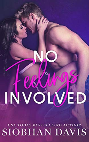No Feelings Involved: A Brother's Best Friend Standalone Romance