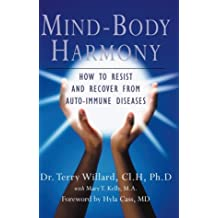 Mind-Body Harmony: How to Resist and Recover From Auto-Immune Disease