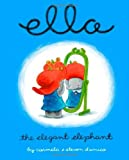 img - for Ella The Elegant Elephant by Carmela D'amico (2004-09-01) book / textbook / text book