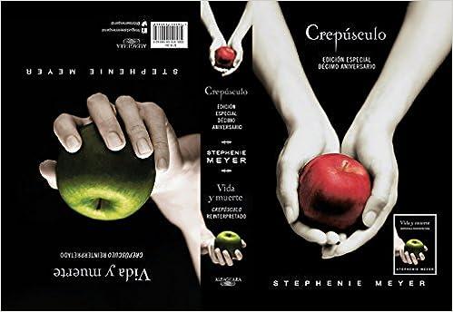 crepsculo dcimo aniversario vida y muerte twilight tenth anniversary life and death dual edition spanish edition