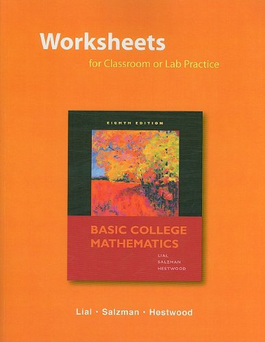Lab Worksheets (Worksheets for Classroom or Lab Practice for Basic College Mathematics)