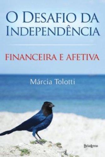 O Desafio da Independência. Financeira e Afetiva