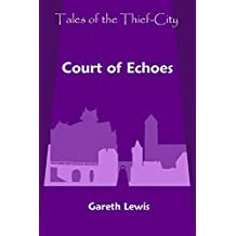 Court of Echoes (Tales of the Thief-City Book 8)