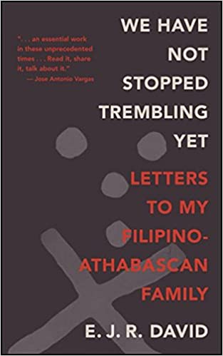 Dark book cover of We Have Not Stopped Trembling Yet: Letters to My Filipino-Athabascan Family