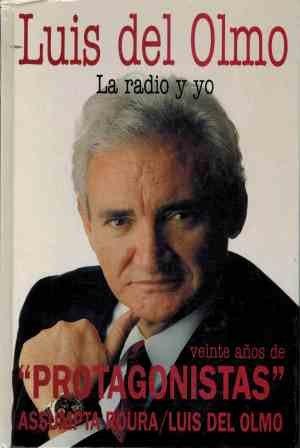 Luis del Olmo : la radio y yo : veinte años de