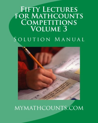 Fifty Lectures For Mathcounts Competitions (3) Solution Manual