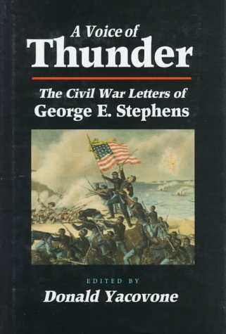 Books : A Voice of Thunder: The Civil War Letters of George E. Stephens