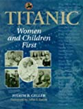 Front cover for the book Titanic: Women and Children First by Judith B. Geller