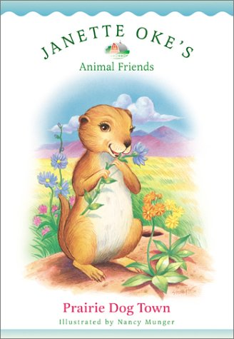 Prairie Dog Town (Janette Oke's Animal Friends)