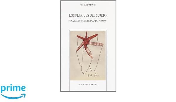 Los pliegues del sujeto: Una lectura de Fernando Pessoa Nuevos temas de psicoanálisis: Amazon.es: Ani Bustamante, Segio Larriera, Eva Lootz: Libros