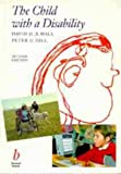 The Child with a Disability, Hall, David M. B. and Hall, Peter D., 0632047763