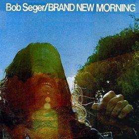 SEGER, BOB - BRAND NEW MORNING