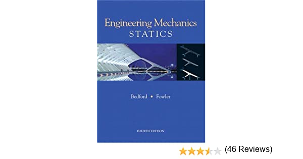 Engineering mechanics statics 4th edition world student engineering mechanics statics 4th edition world student anthony m bedford wallace fowler 9780131463233 amazon books fandeluxe Choice Image