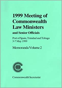 Meeting of Commonwealth Law Ministers and Senior Officials: Port of Spain, Trinidad and Tobago, 3-7 May 1999 v. 2