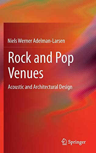 - Rock and Pop Venues: Acoustic and Architectural Design