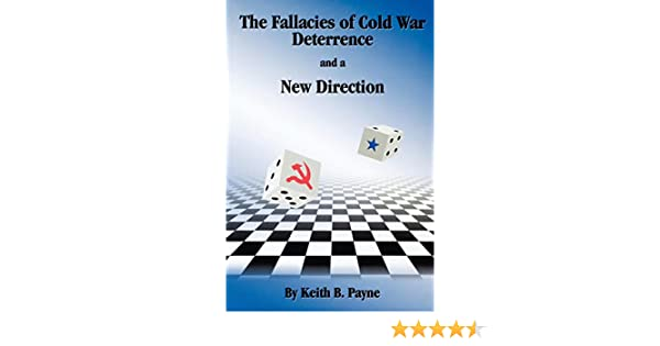 The Fallacies of Cold War Deterrence and a New Direction