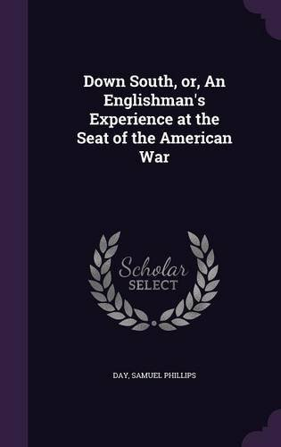 Down South, Or, an Englishman's Experience at the Seat of the American War ebook