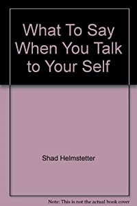 Paperback What To Say When You Talk to Your Self Book