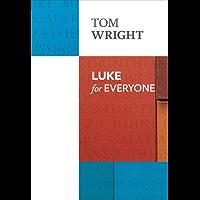 Luke for Everyone (New Testament for Everyone Book 0)